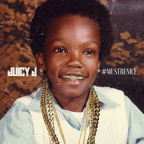 Juicy J – Must Be Nice [Mixtape]