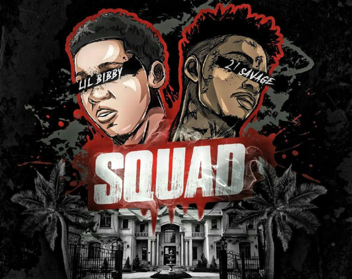 "Lil Bibby Dops New Single ""Squad"" feat.  21 Savage [Listen Now]"